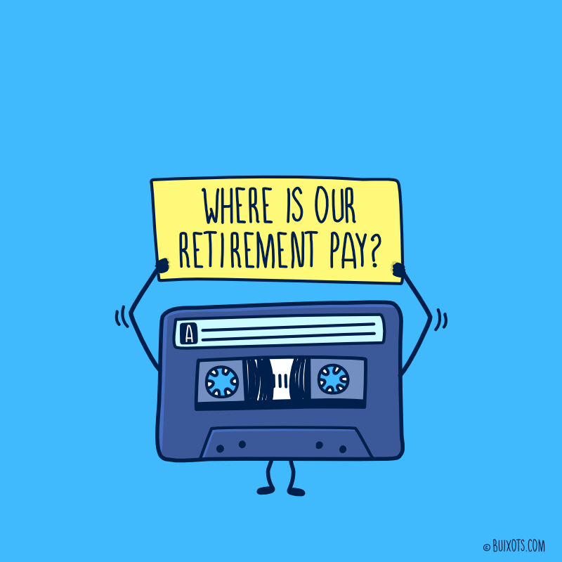 Where is our retirement pay?
